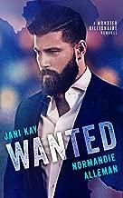 Wanted: A Monster Billionaire Romance