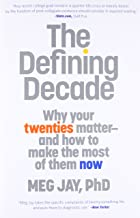 Download Book The Defining Decade: Why Your Twenties Matter--And How to Make the Most of Them Now PDF