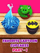 Your favorite cartoon cupcakes - Part 1