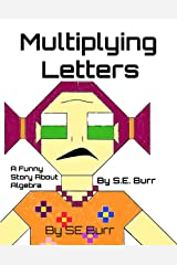 Multiplying Letters: A Funny Story About Algebra (Funny Math Stories Book 3) Kindle Edition