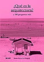 ¿Qué es la arquitectura?: y 100 preguntas más