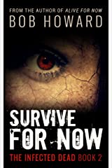 Survive for Now (The Infected Dead Book 2) Kindle Edition