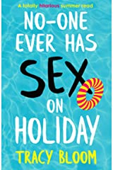 No-one Ever Has Sex on Holiday: A totally hilarious summer read Kindle Edition