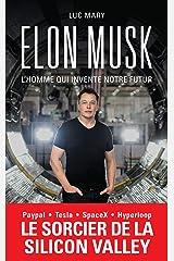 Elon Musk, l'homme qui invente notre futur Format Kindle