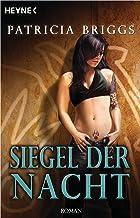 Siegel der Nacht: Mercy Thompson 6 - Roman (Mercy-Thompson-Reihe) (German Edition)