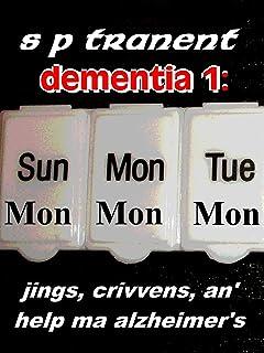 DEMENTIA 1: JINGS, CRIVVENS, AN' HELP MA ALZHEIMER'S (DEMENTIA CARER SWEARER)