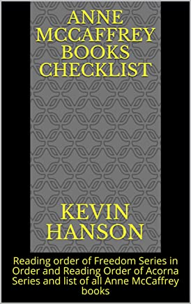 Anne McCaffrey Books Checklist: Reading order of Freedom Series in Order and Reading Order of  Acorna Series  and list of all Anne McCaffrey books (English Edition)