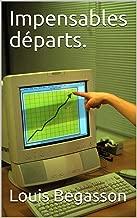 Impensables départs. (French Edition)