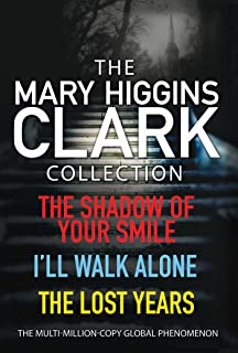 Mary Higgins Clark Collection: Shadow of Your Smile, I'll Walk Alone, The Lost Years