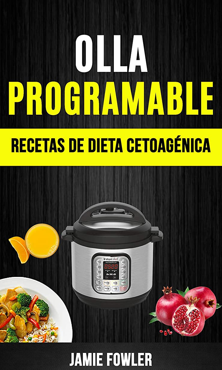 ハーフ誤って侵略Olla programable: Recetas de Dieta Cetoagénica (Spanish Edition)