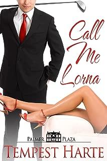 Call Me Lorna (Palmer Plaza Book 2)