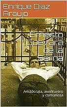 Ernesto Guevara de la Serna: Aristócrata, aventurero y comunista (Spanish Edition)