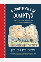 A Confederacy of Dumptys: Portraits of American Scoundrels in Verse Kindle Edition