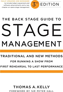 The Back Stage Guide to Stage Management, 3rd Edition: Traditional and New Methods for Running a Show from First Rehearsal...