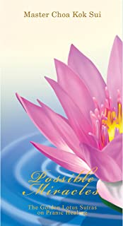 Possible Miracles (The Golden Lotus Sutra on Pranic Healing)