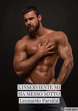 Omosessualità libri: Linserviente mi ha messo sotto ( gay italiano ebook romance italiano italiano gay ebook gay italiano)