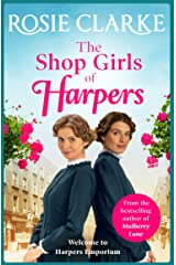 The Shop Girls of Harpers: The start of the bestselling heartwarming historical saga series from Rosie Clarke (Welcome To Harpers Emporium Book 1) Kindle Edition