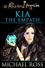 Kia the Empath (The Wand Chronicles Book 3) Kindle Edition