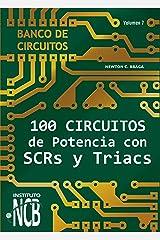 100 Circuitos de Potencia con SCRs y Triacs (Banco de Circuitos nº 7) (Spanish Edition) Kindle Edition