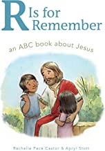 R is for Remember: An ABC Book about Jesus