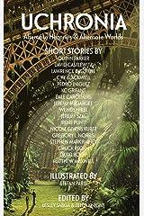 Uchronia: Alternate Histories & Alternate Worlds Kindle Edition