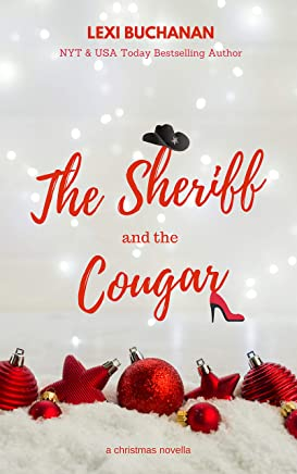 The Sheriff and the Cougar: a holiday novella (English Edition)