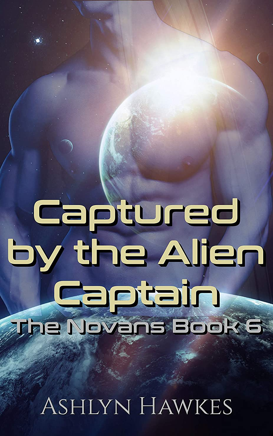 リラックス推定むしゃむしゃCaptured by the Alien Captain: An Alien Abduction Romance (The Novans Book 6) (English Edition)