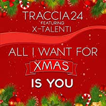 All I Want for Xmas Is You (feat. X-Talenti)