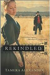 Rekindled (Fountain Creek Chronicles Book #1) Kindle Edition