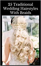 25 Traditional Wedding Hairstyles With Braids