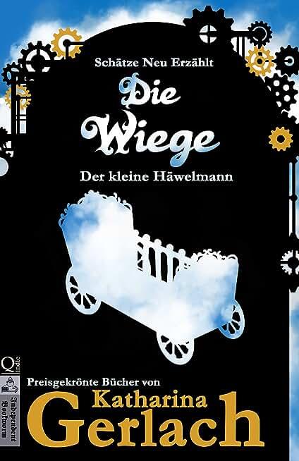 Die Wiege: Der kleine Häwelmann (Schätze Neu Erzählt 0) (German Edition)