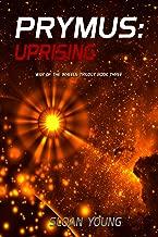 PRYMUS: UPRISING (War of the Wheels Trilogy Book 3)