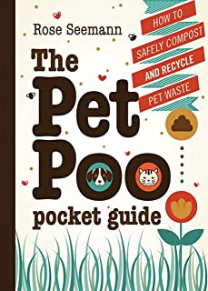 The Pet Poo Pocket Guide: How to Safely Compost & Recycle Pet Waste (English Edition)