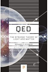 QED: The Strange Theory of Light and Matter (Princeton Science Library Book 90) Kindle Edition