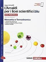 L'Amaldi per i licei scientifici.blu. Per le Scuole superiori. Con espansione online. Meccanica e termodinamica (Vol. 1)