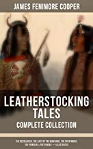 LEATHERSTOCKING TALES – Complete Collection: The Deerslayer, The Last of the Mohicans, The Pathfinder, The Pioneers & The Prairie (Illustrated): Historical ... Settlers during the Colonization Period