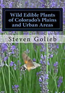 Wild Edible Plants of Colorado's Plains and Urban Areas