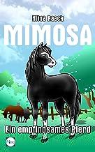Mimosa: Ein empfindsames Pferd (German Edition)