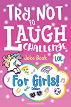 Try Not to Laugh Challenge Joke Book for Girls: Girl Edition, Hilarious & Fun Interactive Game to Play with Friends, & BFF's, Funny Jokes, Awesome One Liners, Silly Knock Knock, Puns, & Riddles