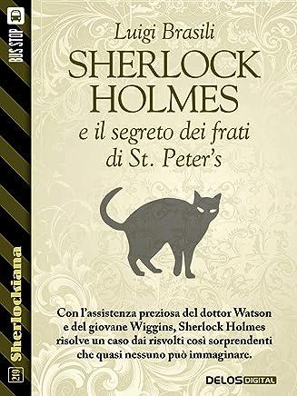 Sherlock Holmes e  il segreto dei frati di St. Peters (Sherlockiana)