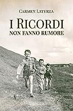 I ricordi non fanno rumore (Italian Edition)