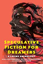 Speculative Fiction for Dreamers: A Latinx Anthology