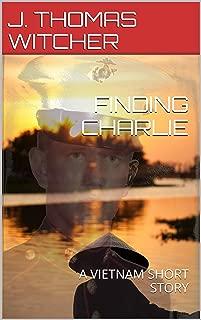 FINDING CHARLIE: A VIETNAM SHORT STORY