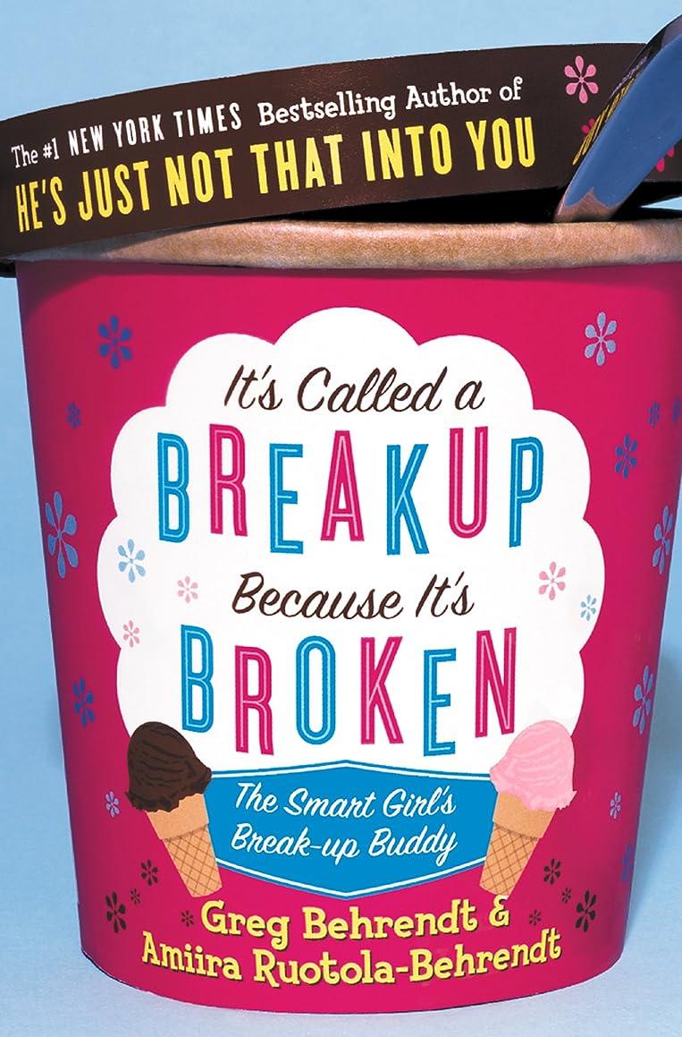 気晴らし崖兵隊It's Called a Breakup Because It's Broken: The Smart Girl's Breakup Buddy