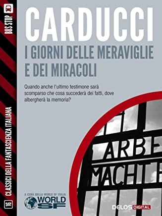 I giorni delle meraviglie e dei miracoli (Classici della Fantascienza Italiana)