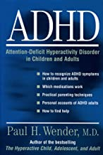 ADHD: Attention-Deficit Hyperactivity Disorder in Children and Adults: Attention-Deficit Hyperactivity Disorder in Childre...