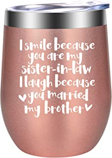 Best Sister In Law Gifts from Bride, Sister-In Law-Birthday Gifts, I Smile because You're My Sister-In-Law Mug - Christmas Gifts for Sister In Law, New Sister in Law Wedding Gift - LEADO Wine Tumbler
