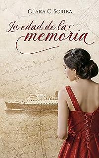 La edad de la memoria: Novela histórica sobre el exilio