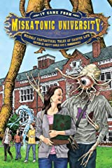It Came from Miskatonic University: Weirdly Fantastical Tales of Campus Life: 2 (My Miskatonic) Paperback