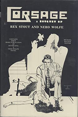 Corsage: A Bouquet of Rex Stout and Nero Wolfe